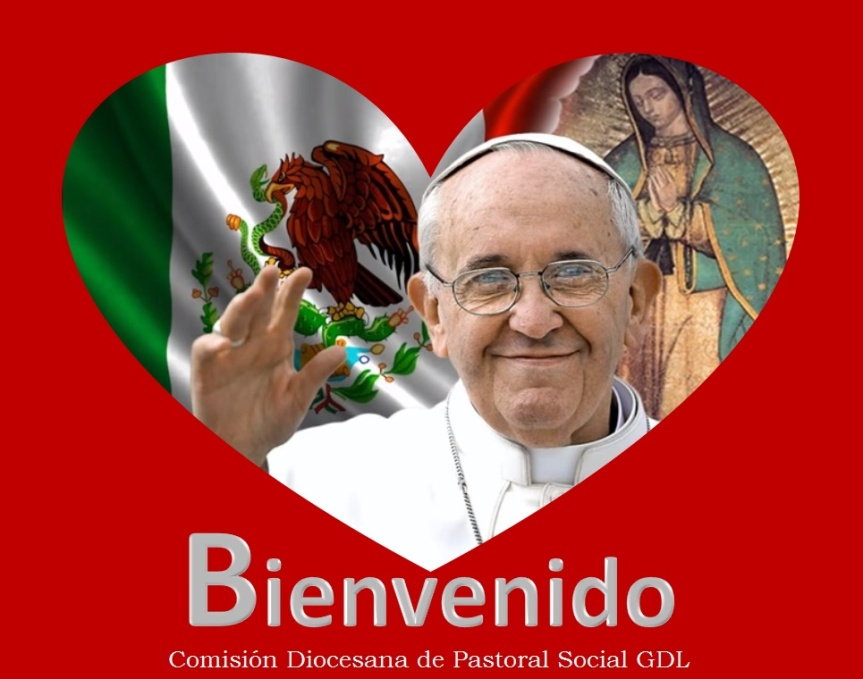 Bienvenido a México Papa Fracisco